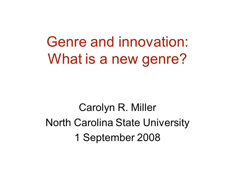 Genre and innovation: What is a new genre. Carolyn R.