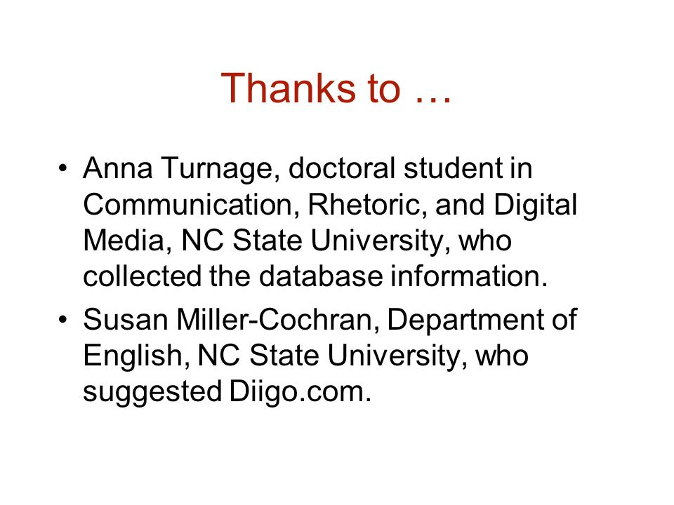 Thanks to … Anna Turnage, doctoral student in Communication, Rhetoric, and Digital Media, NC State University, who collected the database information.
