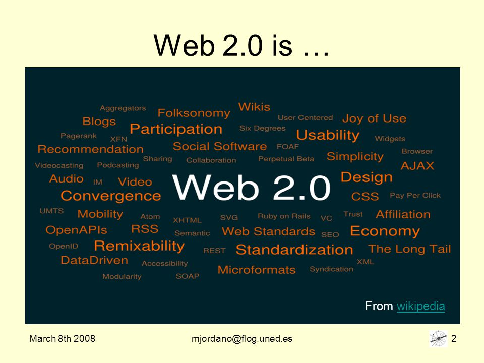 March 8th 2008mjordano@flog.uned.es 2 Web 2.0 is … From wikipediawikipedia