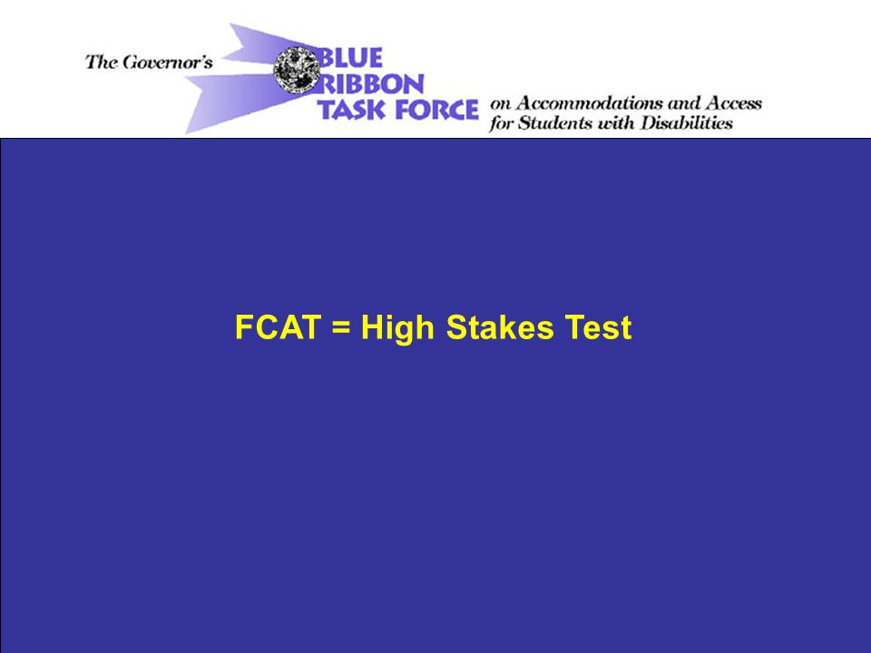 FCAT = High Stakes Test