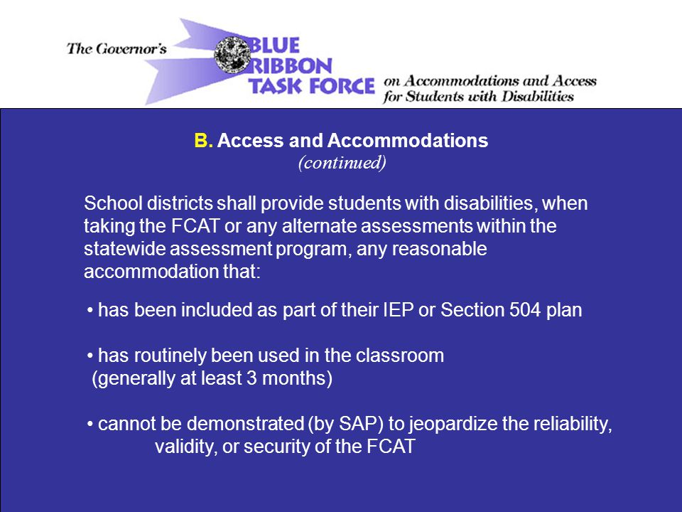 B. Access and Accommodations (continued) has been included as part of their IEP or Section 504 plan has routinely been used in the classroom (generall