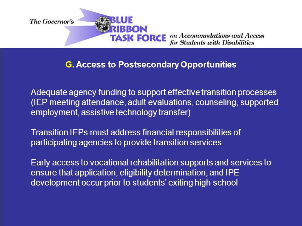 Adequate agency funding to support effective transition processes (IEP meeting attendance, adult evaluations, counseling, supported employment, assist