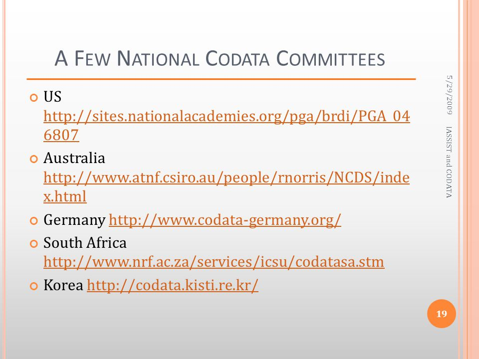 A F EW N ATIONAL C ODATA C OMMITTEES US http://sites.nationalacademies.org/pga/brdi/PGA_04 6807 http://sites.nationalacademies.org/pga/brdi/PGA_04 680