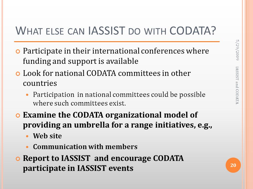 Participate in their international conferences where funding and support is available Look for national CODATA committees in other countries Participa