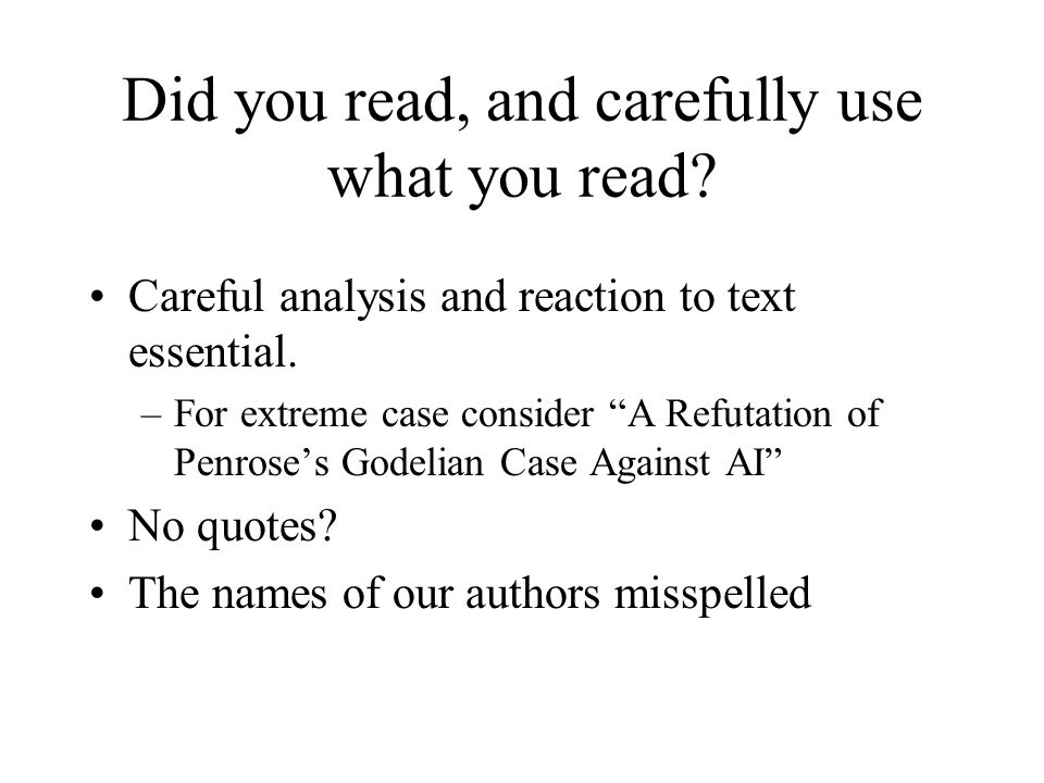 Did you read, and carefully use what you read. Careful analysis and reaction to text essential.