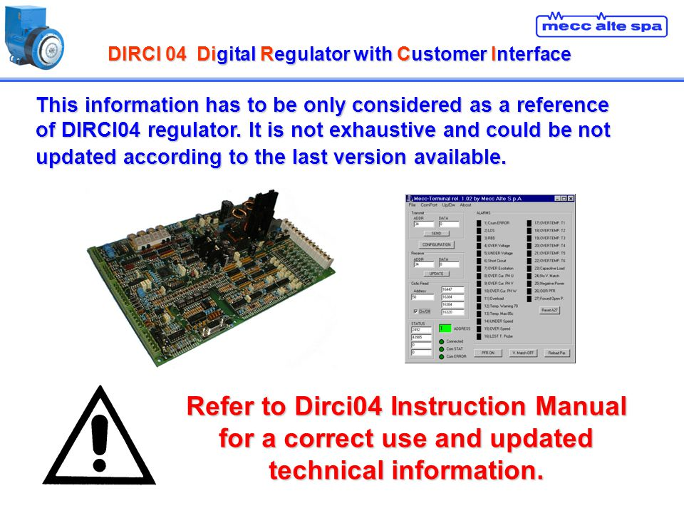 DIRCI 04Digital Regulator with Customer Interface DIRCI 04 Digital Regulator with Customer Interface Refer to Dirci04 Instruction Manual for a correct
