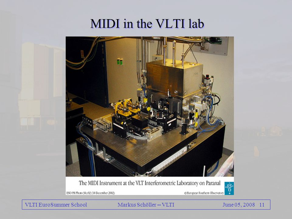 VLTI EuroSummer School 10June 05, 2008 Markus Schöller -- VLTI The interferometric laboratory IRIS FINITO