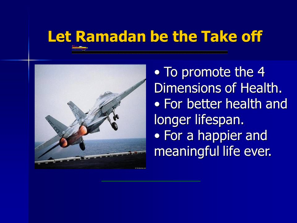 Let Ramadan be the Take off To promote the 4 Dimensions of Health.