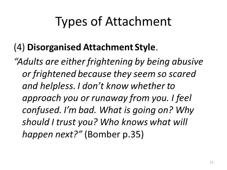 Types of Attachment (4) Disorganised Attachment Style.