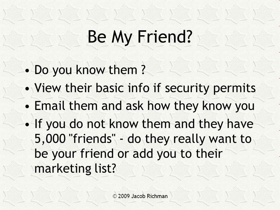 © 2009 Jacob Richman Be My Friend. Do you know them .