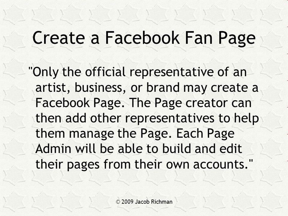 © 2009 Jacob Richman Create a Facebook Fan Page