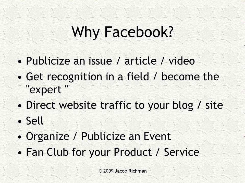© 2009 Jacob Richman Why Facebook.