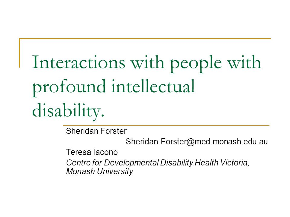 Interactions with people with profound intellectual disability.