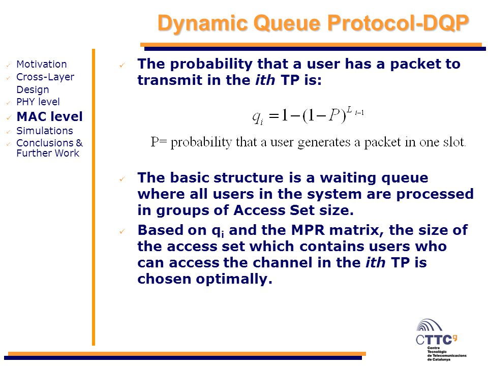 Dynamic Queue Protocol-DQP The probability that a user has a packet to transmit in the ith TP is: The basic structure is a waiting queue where all use