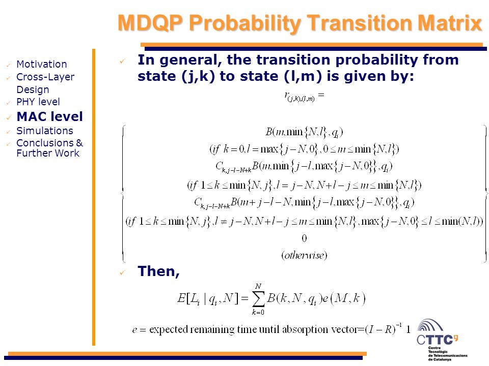 MDQP Probability Transition Matrix In general, the transition probability from state (j,k) to state (l,m) is given by: Then, Motivation Cross-Layer De