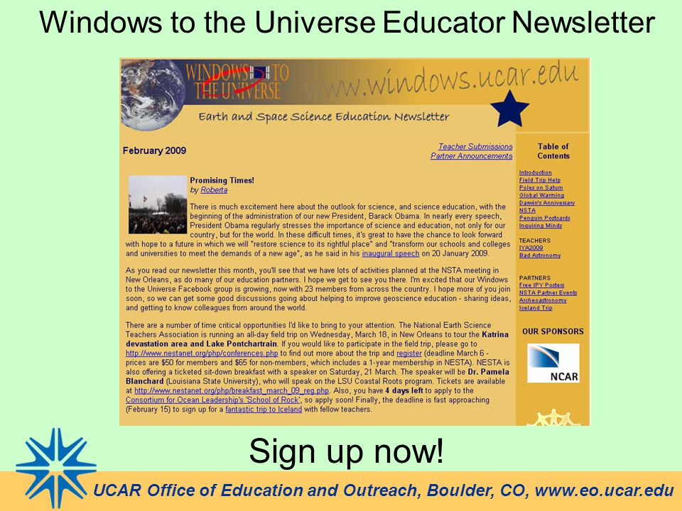 UCAR Office of Education and Outreach, Boulder, CO, www.eo.ucar.edu Windows to the Universe Educator Newsletter Sign up now!
