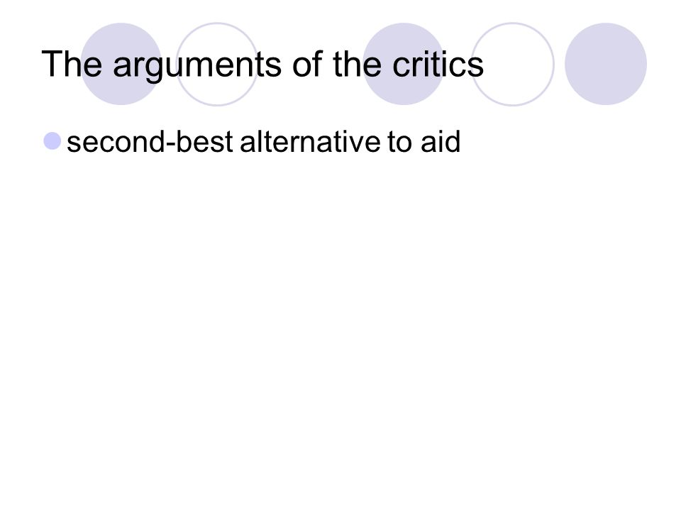 The arguments of the critics second-best alternative to aid