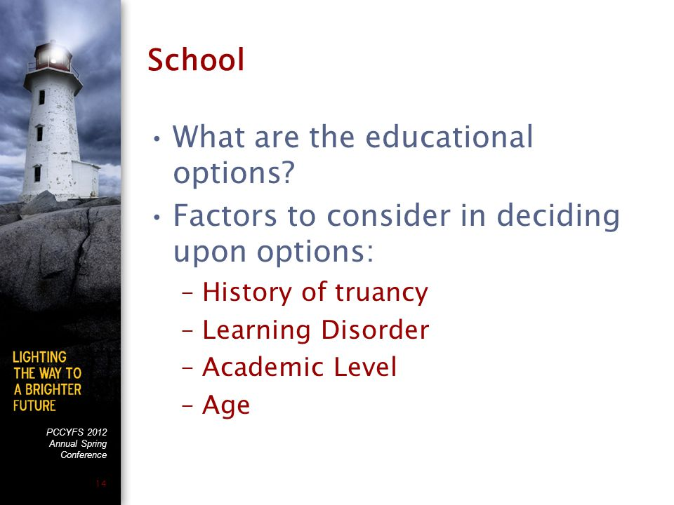 PCCYFS 2012 Annual Spring Conference 14 School What are the educational options.