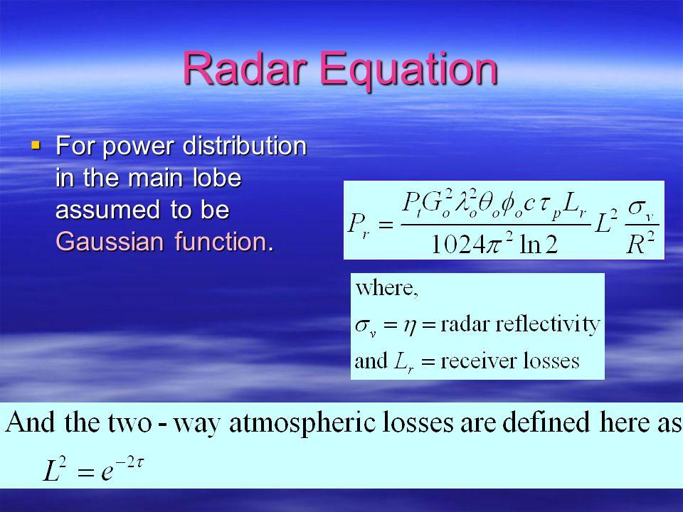 Radar equation for Meteorology For weather applications For weather applications for a volume for a volume