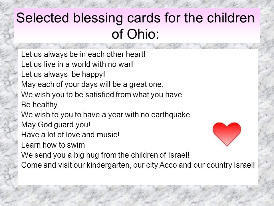 Selected blessing cards for the children of Ohio: Let us always be in each other heart! Let us live in a world with no war! Let us always be happy! Ma