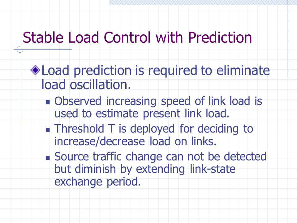 Stable Load Control with Prediction Load prediction is required to eliminate load oscillation.
