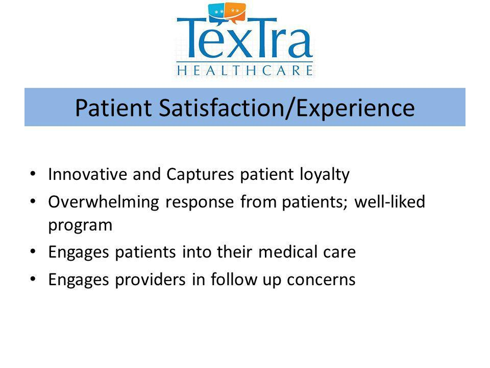 Innovative and Captures patient loyalty Overwhelming response from patients; well-liked program Engages patients into their medical care Engages provi
