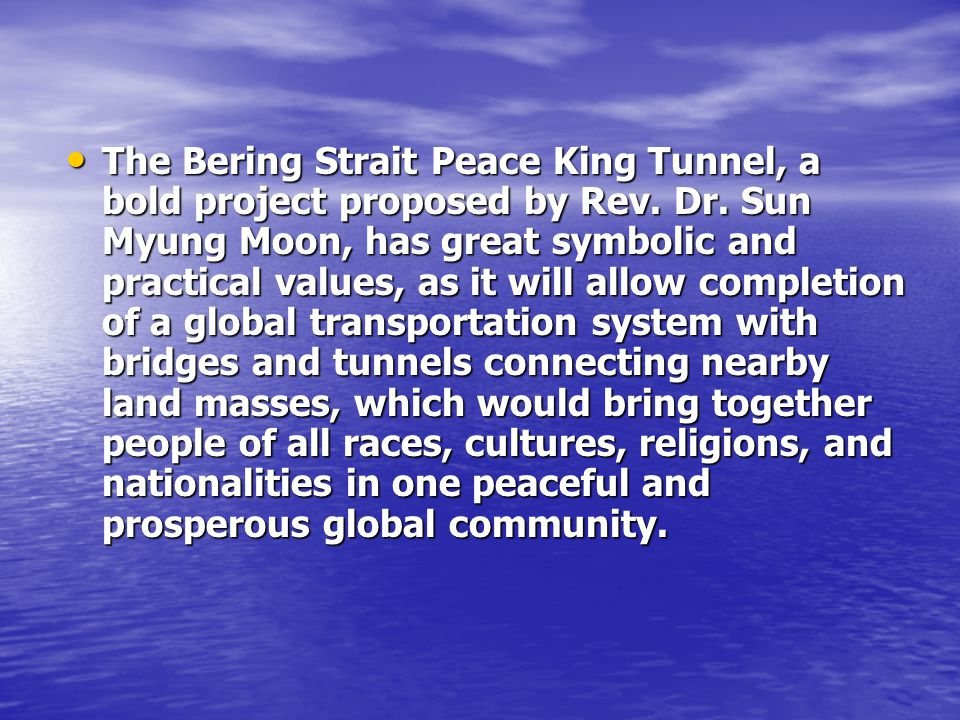 The Bering Strait Peace King Tunnel, a bold project proposed by Rev.
