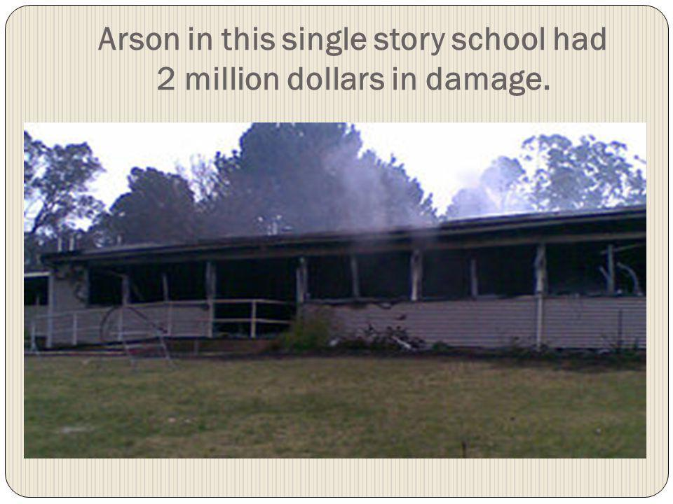 Arson in this single story school had 2 million dollars in damage.