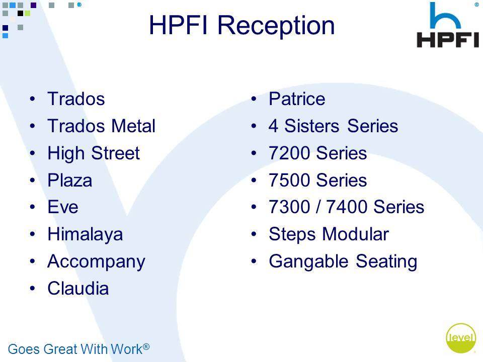 Goes Great With Work ® HPFI Reception Trados Trados Metal High Street Plaza Eve Himalaya Accompany Claudia Patrice 4 Sisters Series 7200 Series 7500 Series 7300 / 7400 Series Steps Modular Gangable Seating