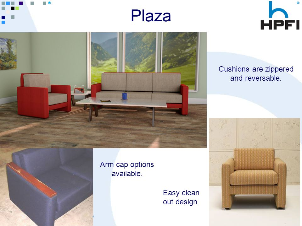 Goes Great With Work ® Plaza Cushions are zippered and reversable.