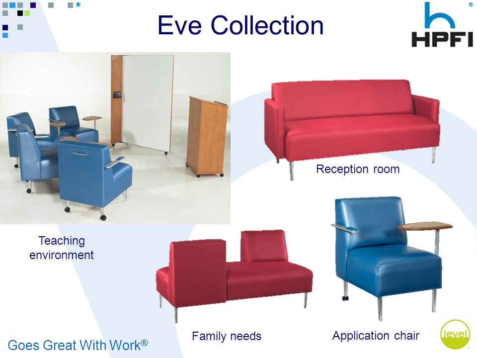 Goes Great With Work ® Teaching environment Family needs Reception room Application chair Eve Collection