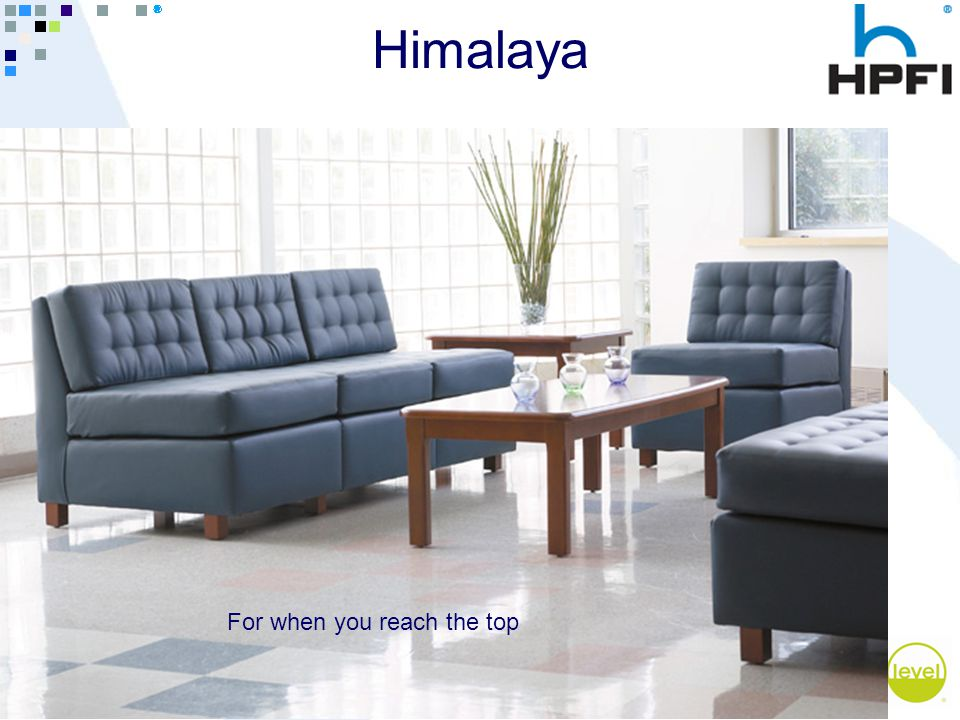 Goes Great With Work ® Himalaya For when you reach the top