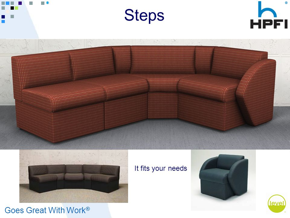 Goes Great With Work ® Steps It fits your needs