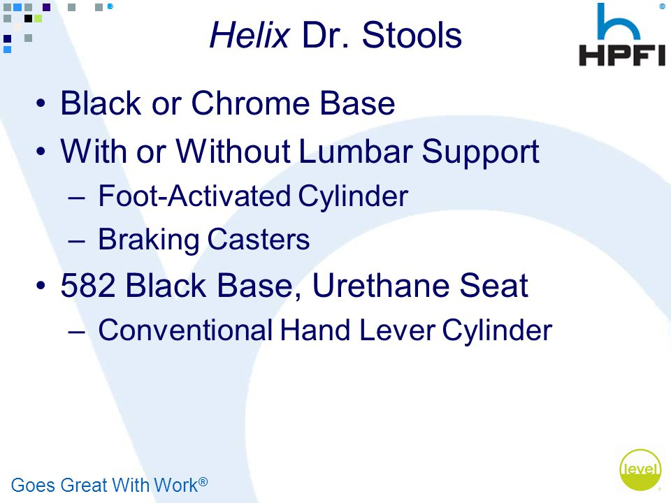 Goes Great With Work ® Helix Dr.