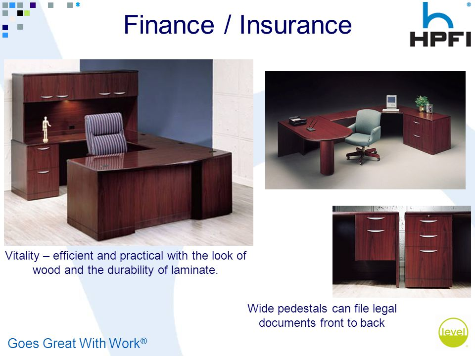 Goes Great With Work ® Finance / Insurance Vitality – efficient and practical with the look of wood and the durability of laminate. Wide pedestals can