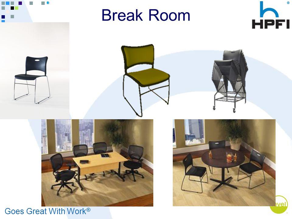 Goes Great With Work ® Break Room