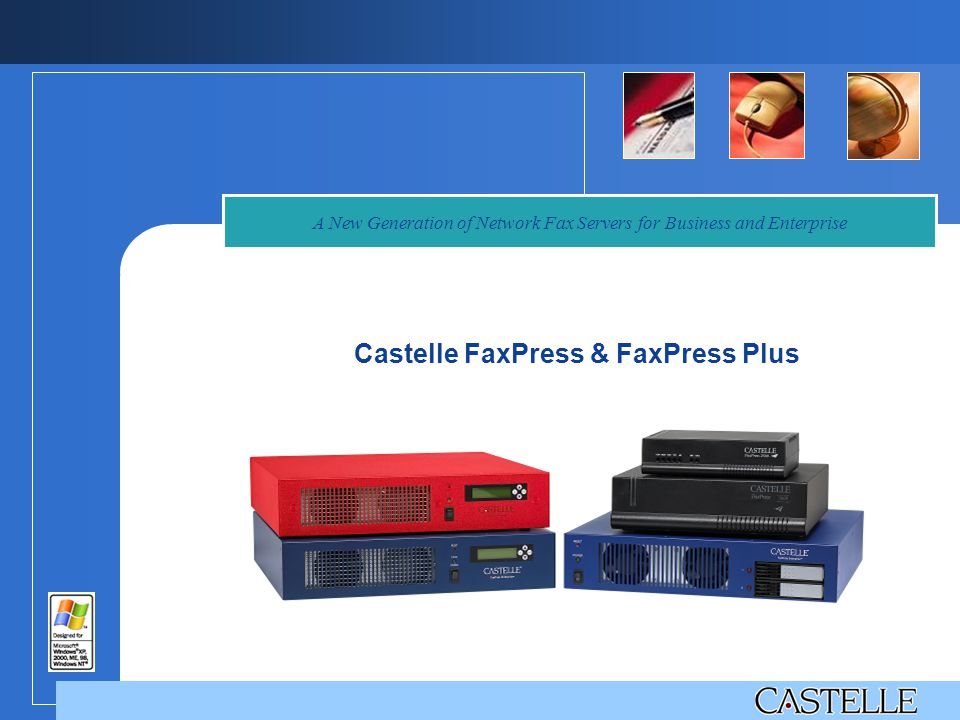 A New Generation of Network Fax Servers for Business and Enterprise Castelle FaxPress & FaxPress Plus