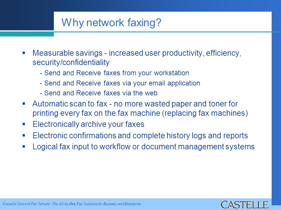 Castelle Network Fax Servers: The All-in-One Fax Solution for Business and Enterprise Why network faxing.