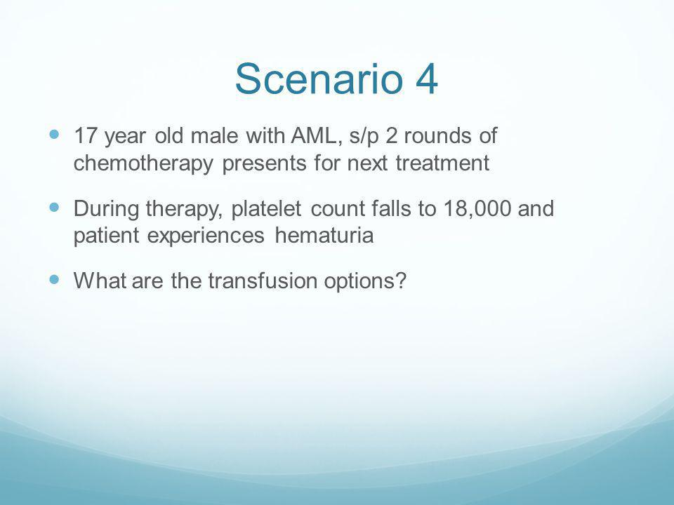 Transfusing WAA patients Usually well tolerated Transfused cells may not survive any longer than the patients own cells