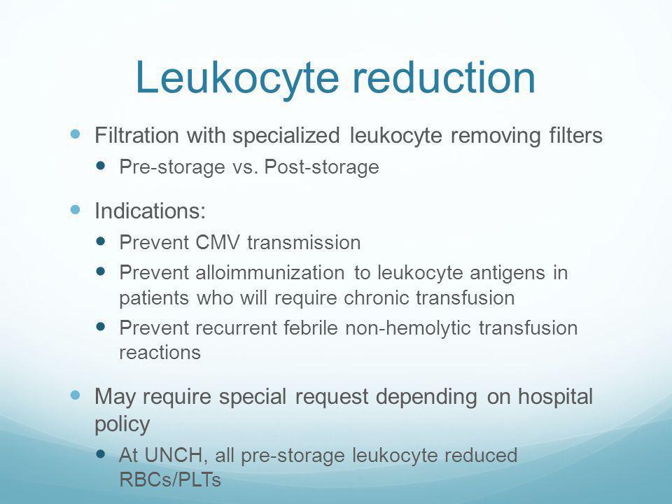 Component Modifications Pooling Split Cryopreservation (freezing) Leukocyte Reduction Washing Irradiation