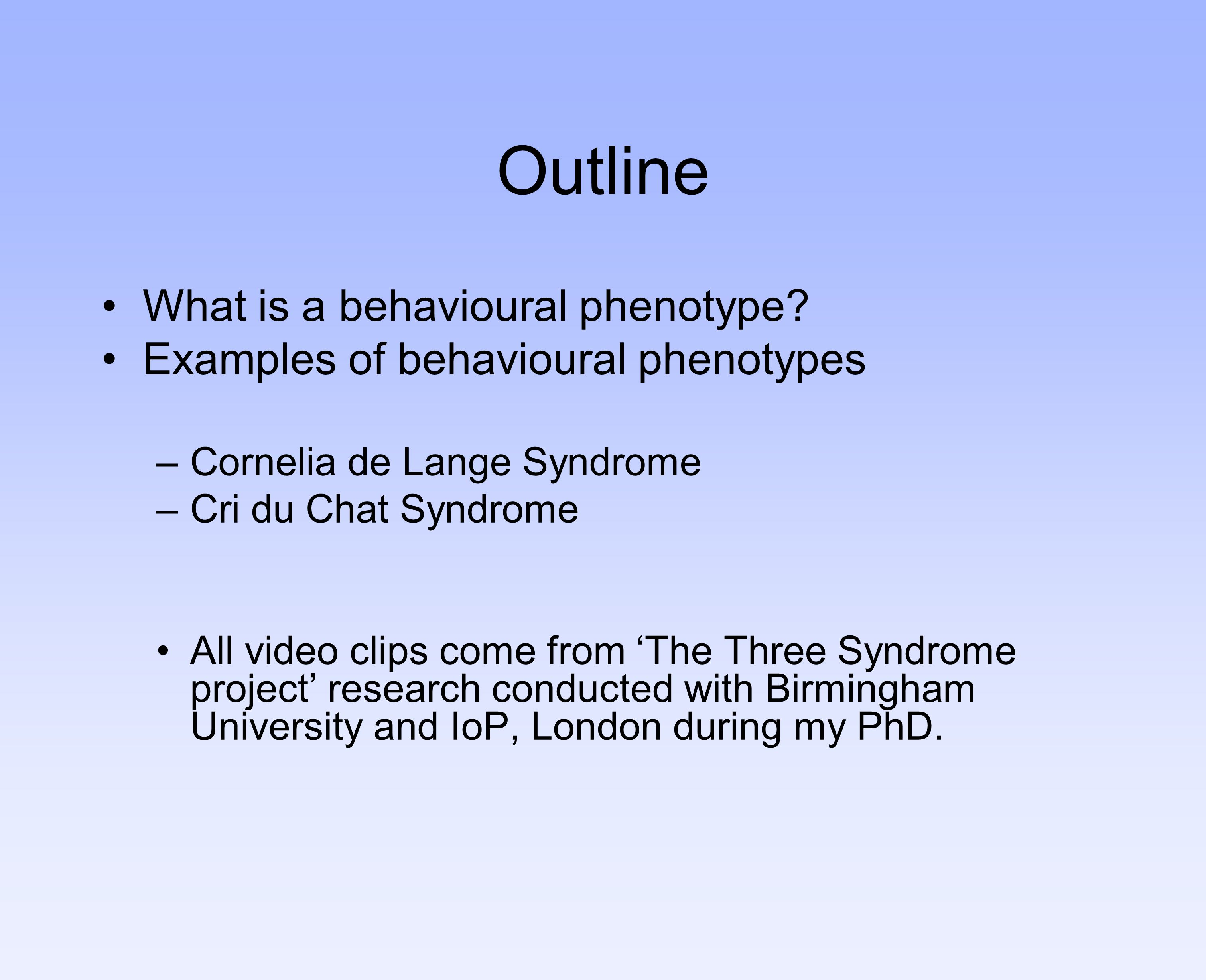 What is a behavioural phenotype.