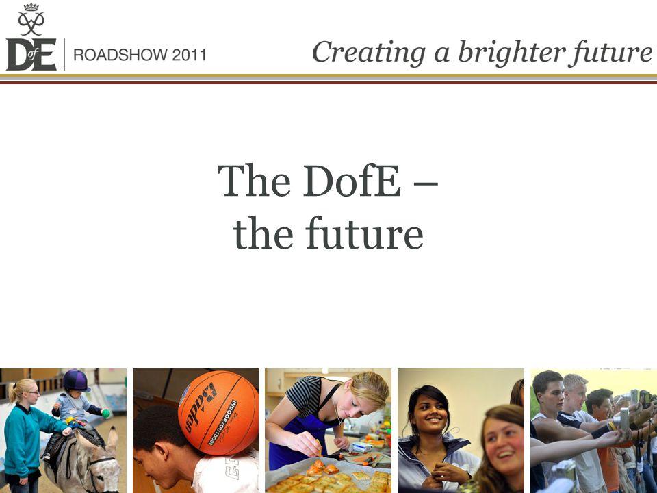 The DofE – the future