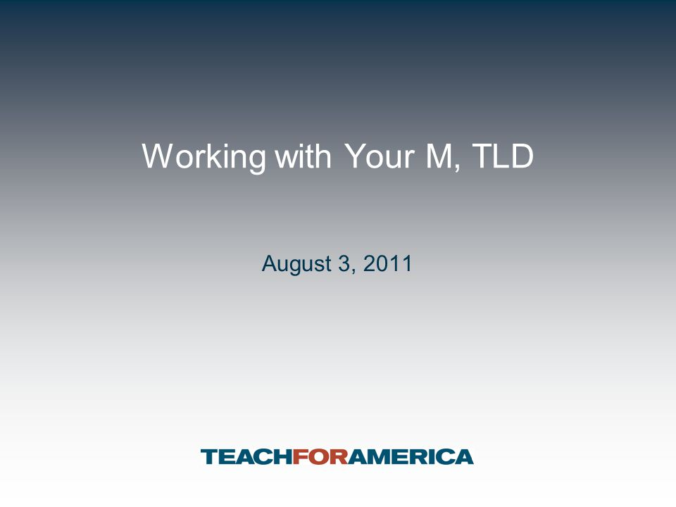 Working with Your M, TLD August 3, 2011