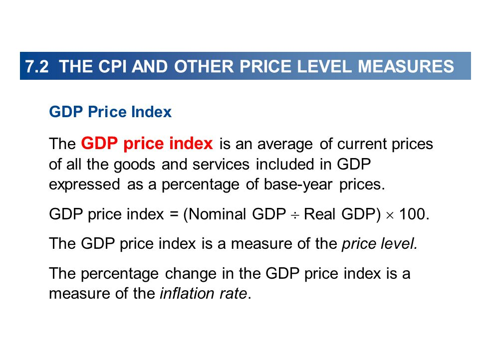 GDP Price Index The GDP price index is an average of current prices of all the goods and services included in GDP expressed as a percentage of base-year prices.