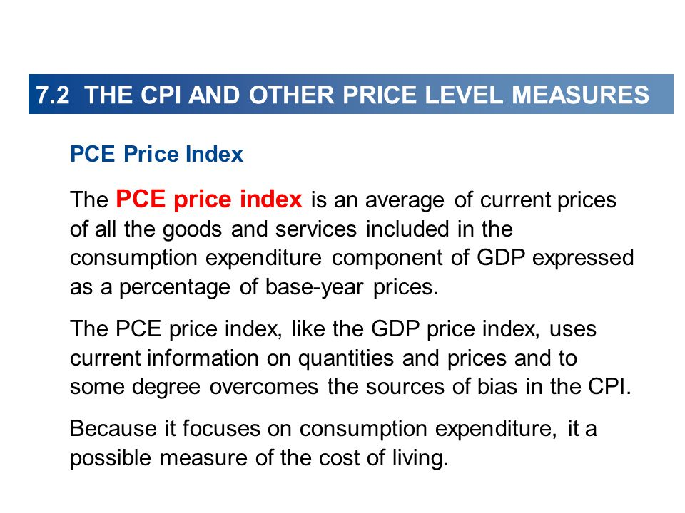 PCE Price Index The PCE price index is an average of current prices of all the goods and services included in the consumption expenditure component of GDP expressed as a percentage of base-year prices.
