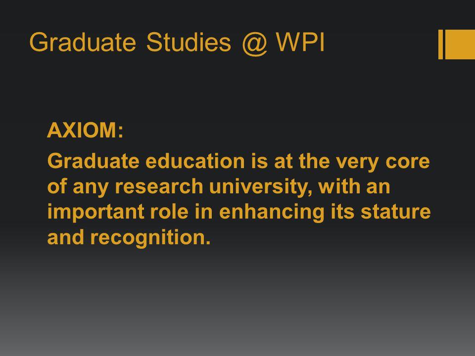 Graduate Studies @ WPI THE WPI GRADUATE PLAN !!.