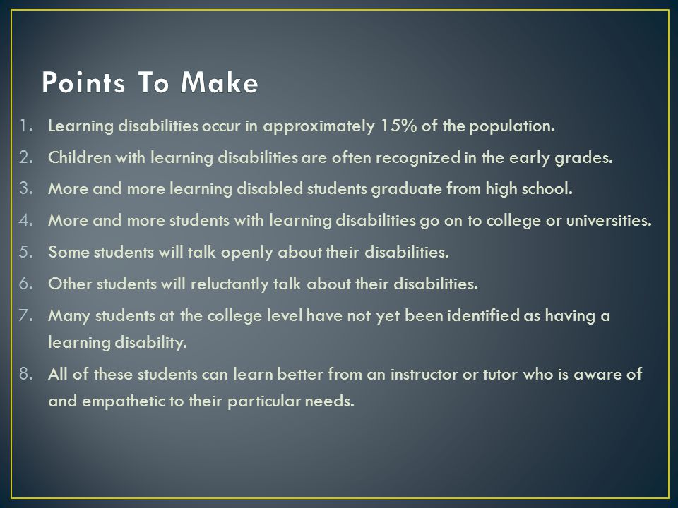 1.Learning disabilities occur in approximately 15% of the population.
