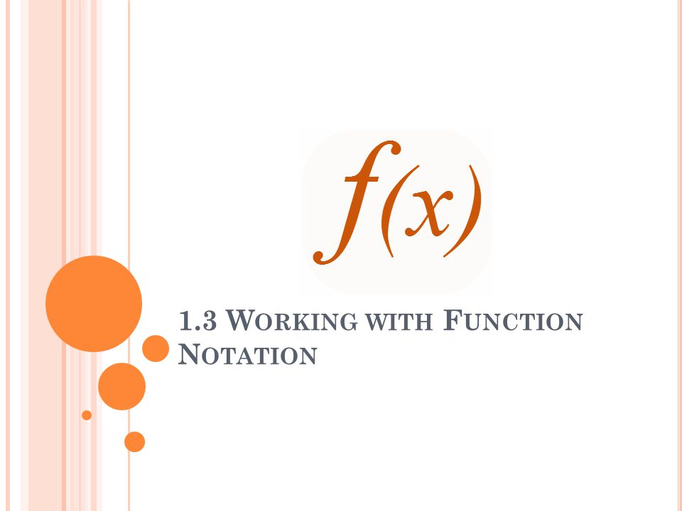1.3 W ORKING WITH F UNCTION N OTATION