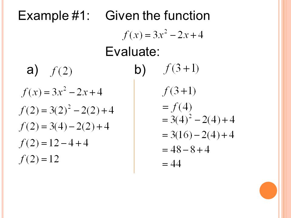 Example #1: Given the function Evaluate: a) b)