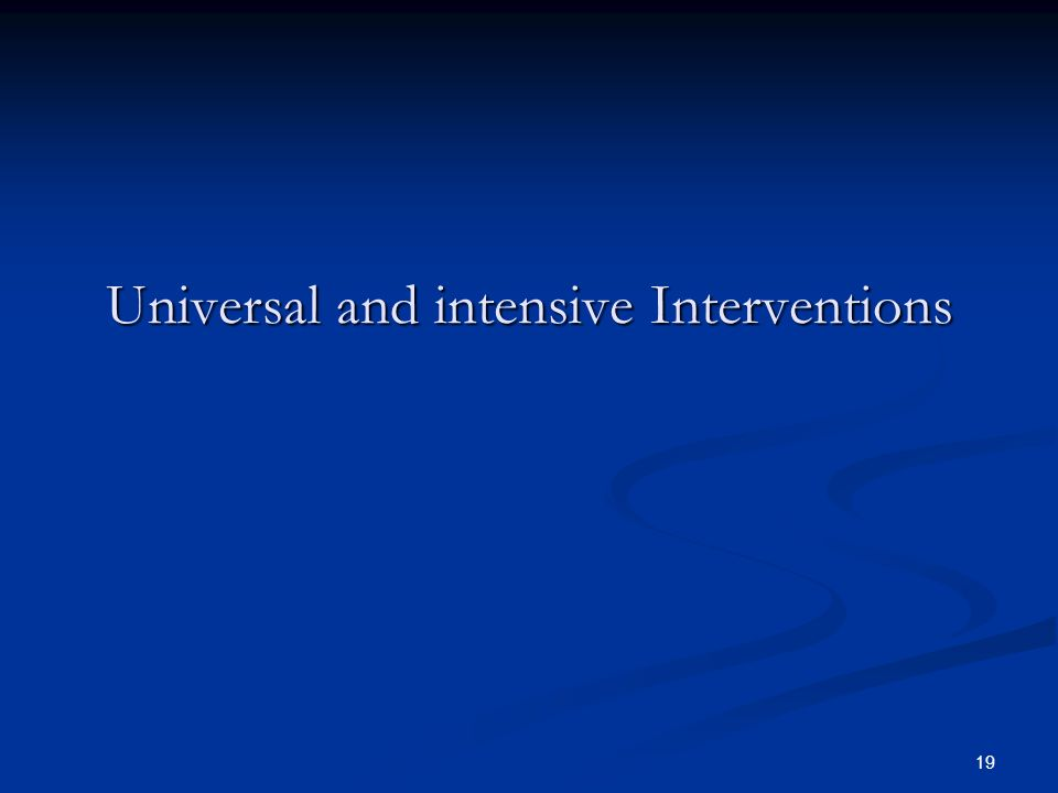 19 Universal and intensive Interventions